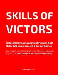 Skills of Victors: 250 Top Work & Personal Skills Made Easy